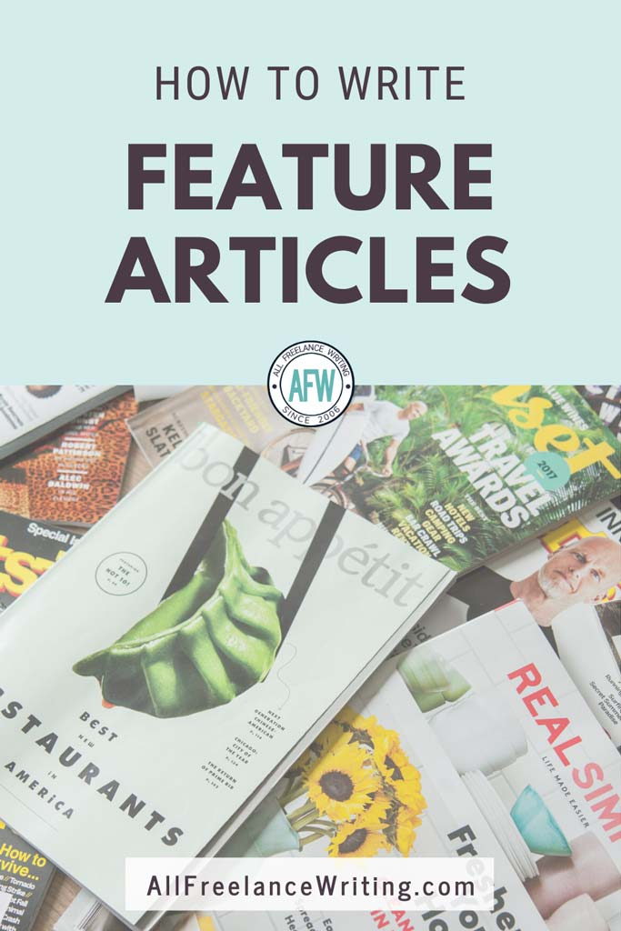 How to Write Feature Articles - All Freelance Writing