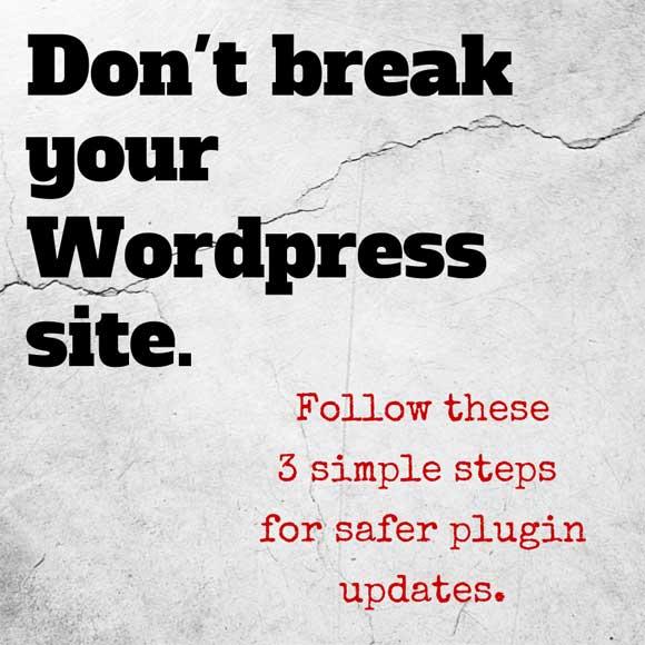 Don't break your WordPress site