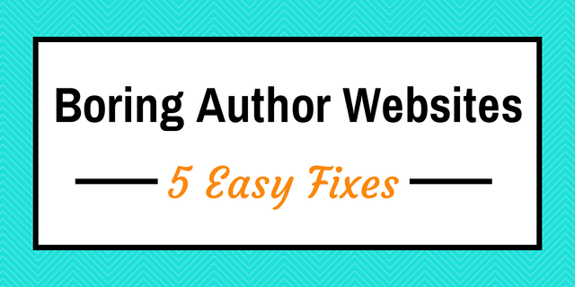 Boring Author Websites - 5 Easy Fixes