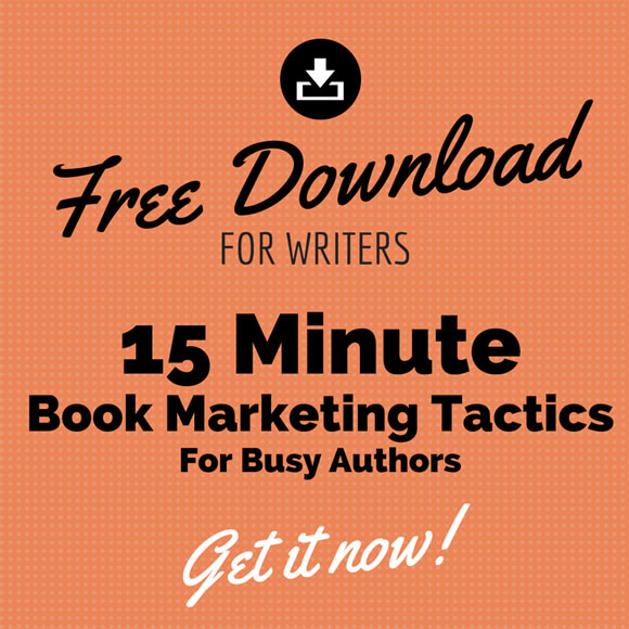 15 Minute Book Marketing Tactics for Busy Authors - Free Download