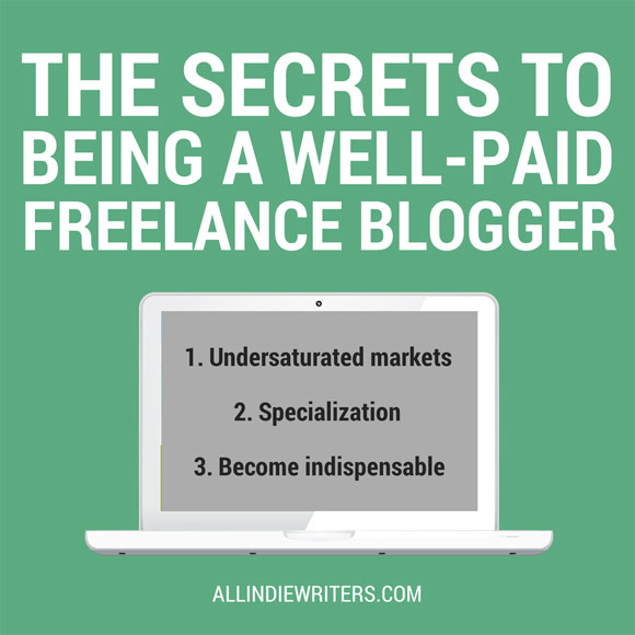 The Secrets to Being a Well-Paid Freelance Blogger