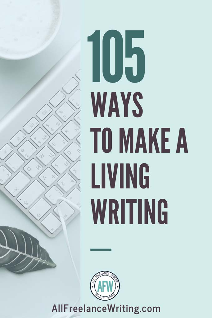 105 Ways to Make a Living Writing - All Freelance Writing