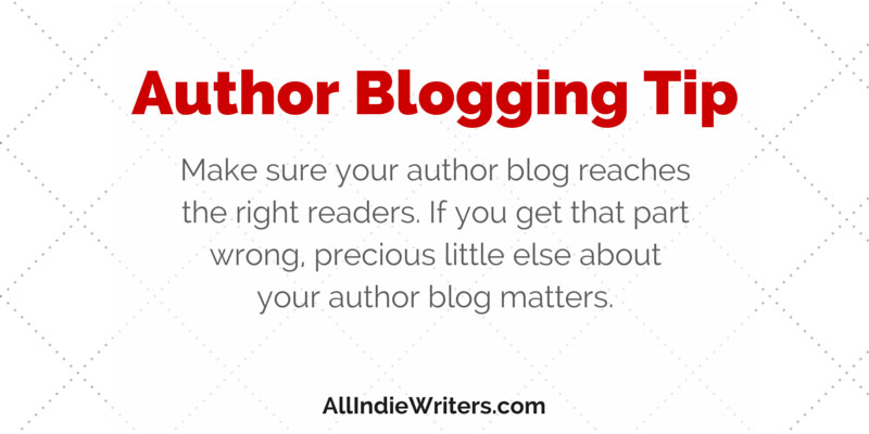 Author Blogging Tip: Attract the Right Readers