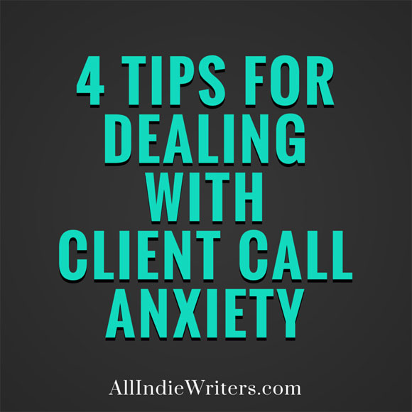 4 Tips for Dealing With Client Call Anxiety as a Freelancer