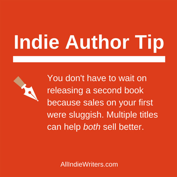 Don't wait to release your second book.