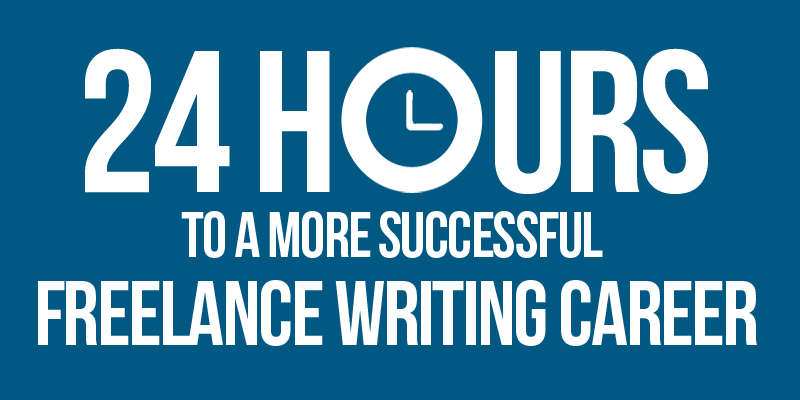 24 Hours to a More Successful Freelance Writing Career