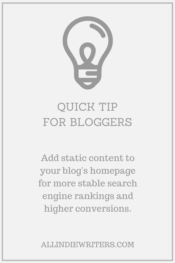 Quick Tip for Bloggers: Add static content to your blog's homepage for more stable search engine rankings and higher conversions.