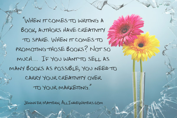 Creative book marketing quote for indie authors - from AllFreelanceWriting.com