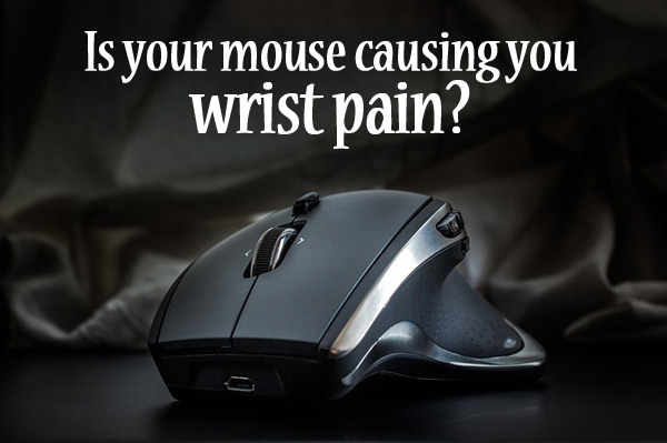 Is your mouse causing you wrist pain?