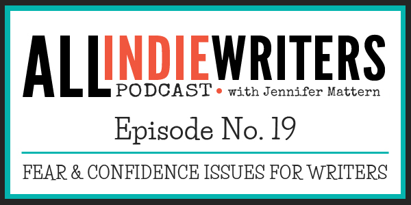 The All Freelance Writing Podcast - Episode 19 - Fear and Confidence Issues for Writers