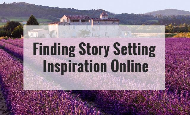 Finding Story Setting Inspiration Online - AllFreelanceWriting.com