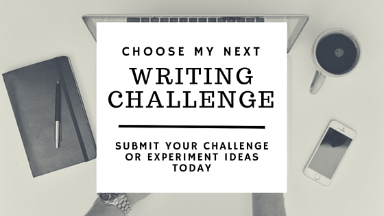 Choose my next writing challenge