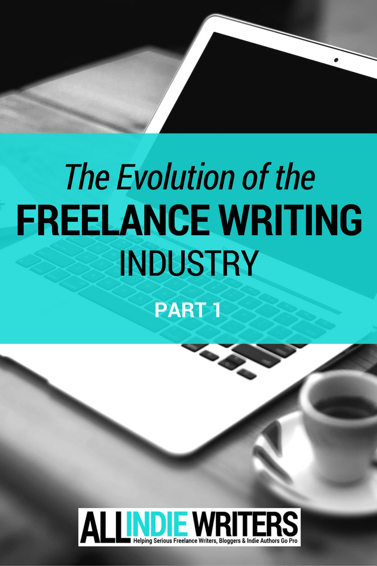 The Evolution of the Freelance Writing Industry Part 1