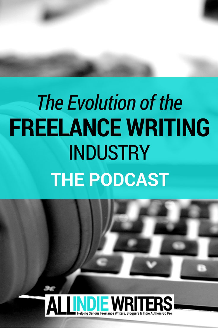 The Evolution of the Freelance Writing Industry - The Podcast