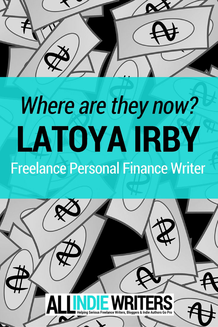 Where Are They Now? - LaToya Irby - Freelance Personal Finance Writer