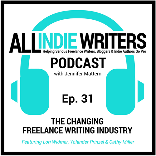 All Indie Writers Podcast - Episode 31 - The Changing Freelance Writing Industry