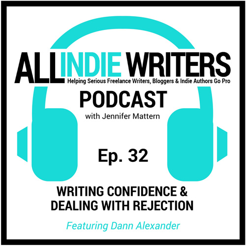 Episode 32: Writing Confidence and Dealing with Rejection - The All Indie Writers Podcast