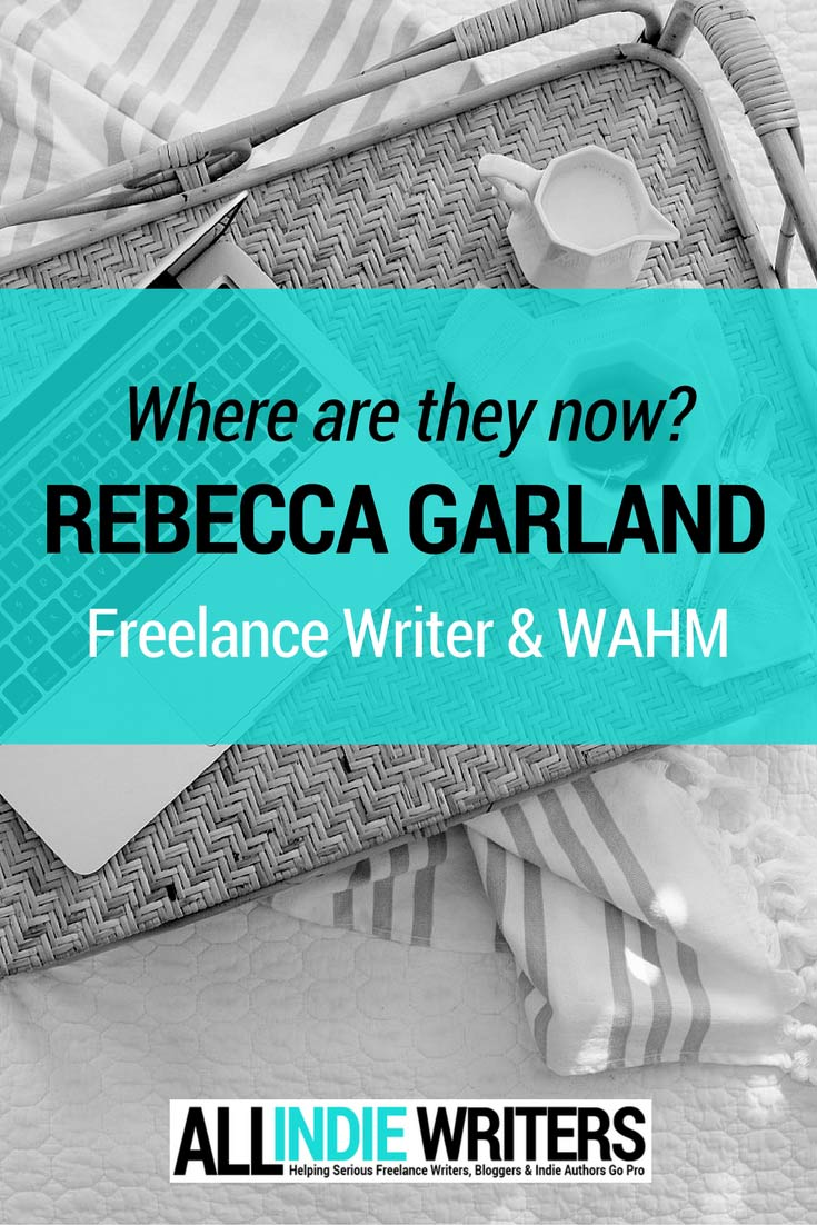 Where are they now? - Rebecca Garland - Freelance Writer and WAHM
