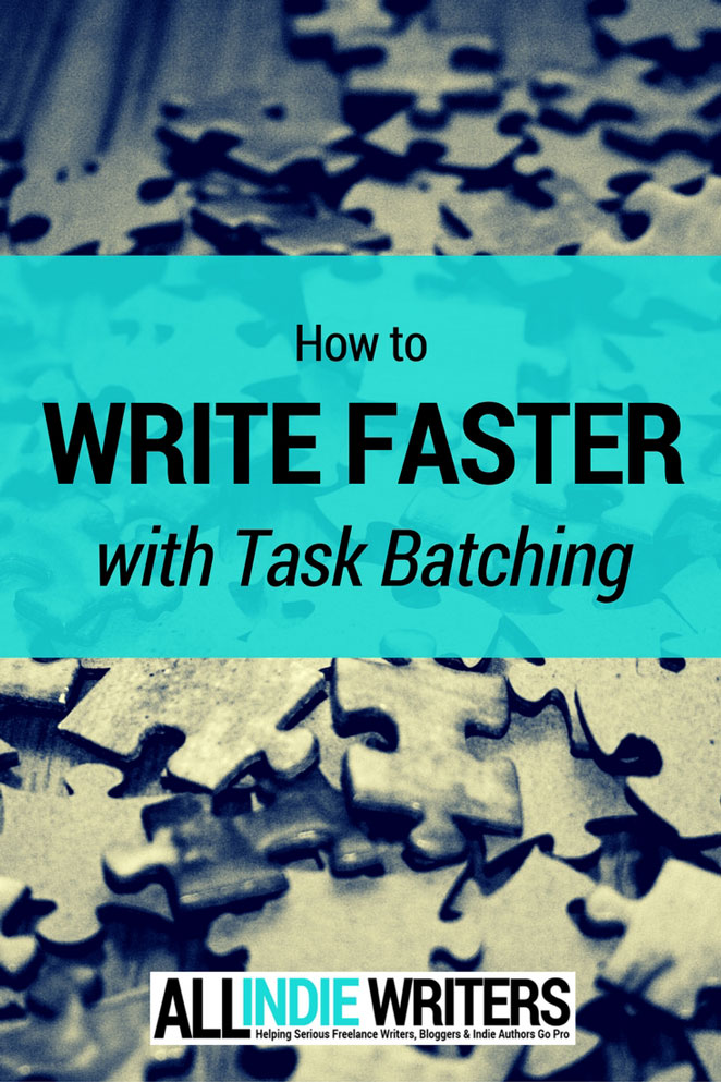 How to Write Faster with Task Batching - All Indie Writers