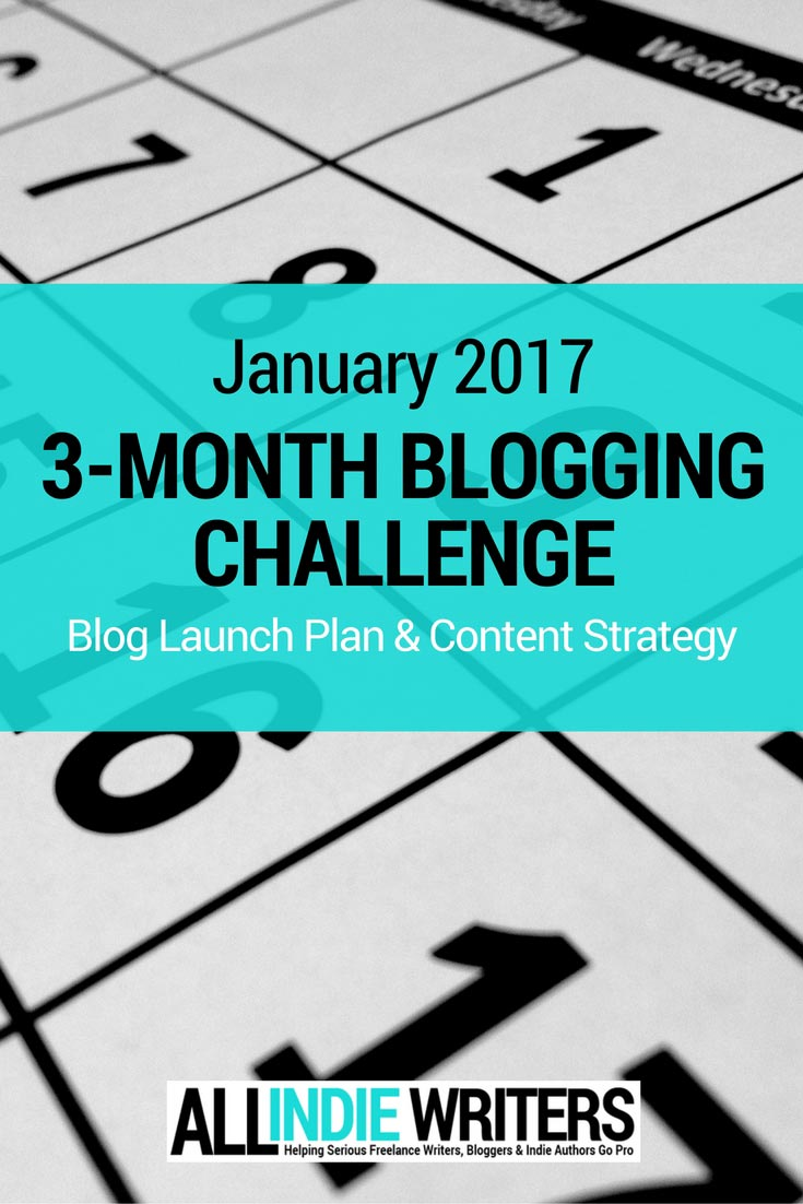 January 2017 3 Month Blogging Challenge Blog Launch Plan and Content Strategy
