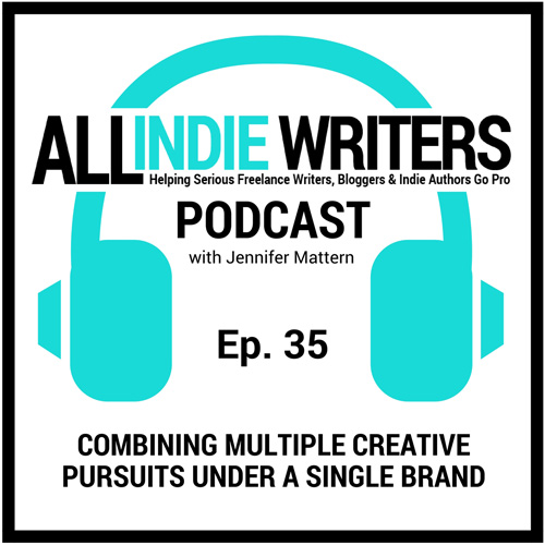 Episode 35 - The All Indie Writers Podcast - Combining Creative Pursuits Under a Single Brand