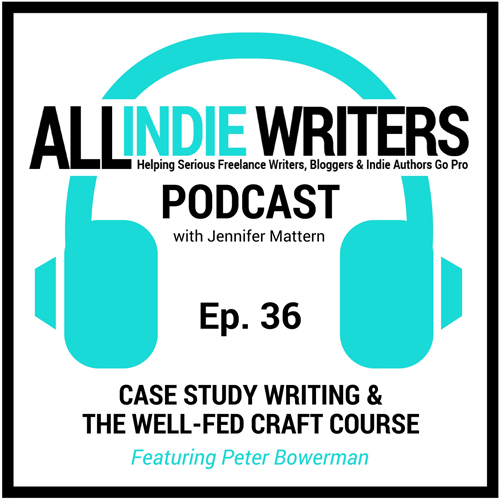 All Indie Writers Podcast - Episode 36 - Case Study Writing and the Well-Fed Craft Course with Peter Bowerman