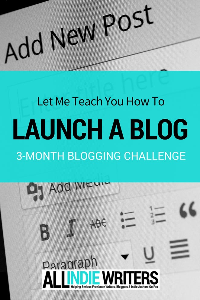 Let me teach you how to launch a blog - 3-month blogging challenge - AllIndieWriters.com