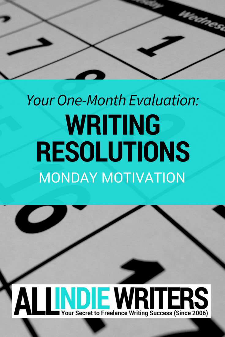 Your One-Month Evaluation - Writing Resolutions - Monday Motivation