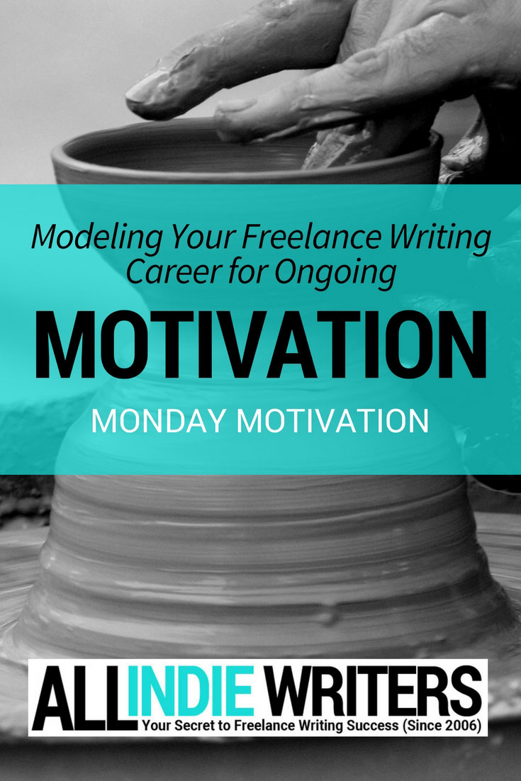 modeling your lance writing career for ongoing motivation modeling your lance writing career for ongoing motivation