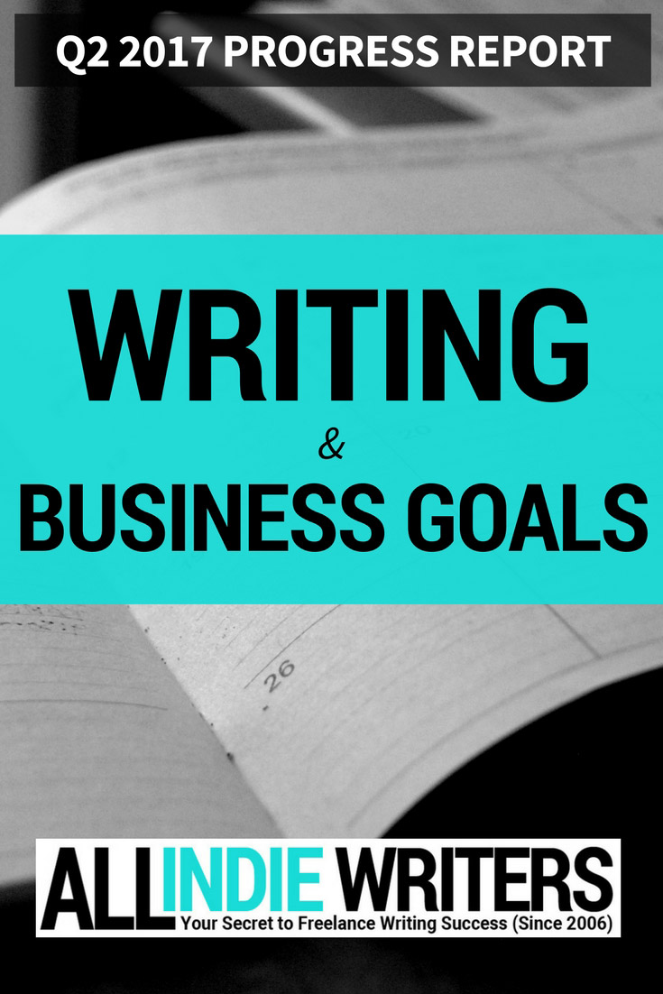 Q2 2017 Writing and Business Goals Progress Report