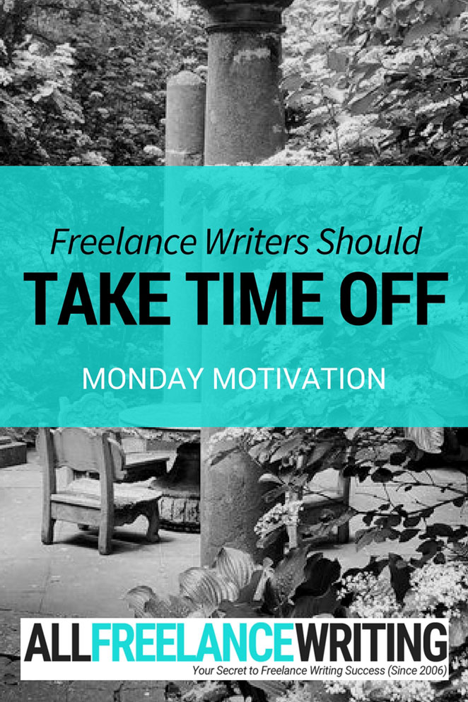 Freelance Writers Should Take Time Off