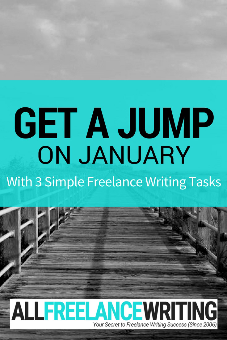 Get a Jump on January with 3 Simple Freelance Writing Tasks