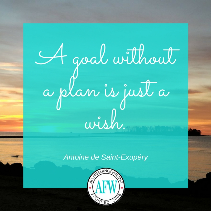 """A goal without a plan is just a wish."" - Antoine de Saint-Exupéry"