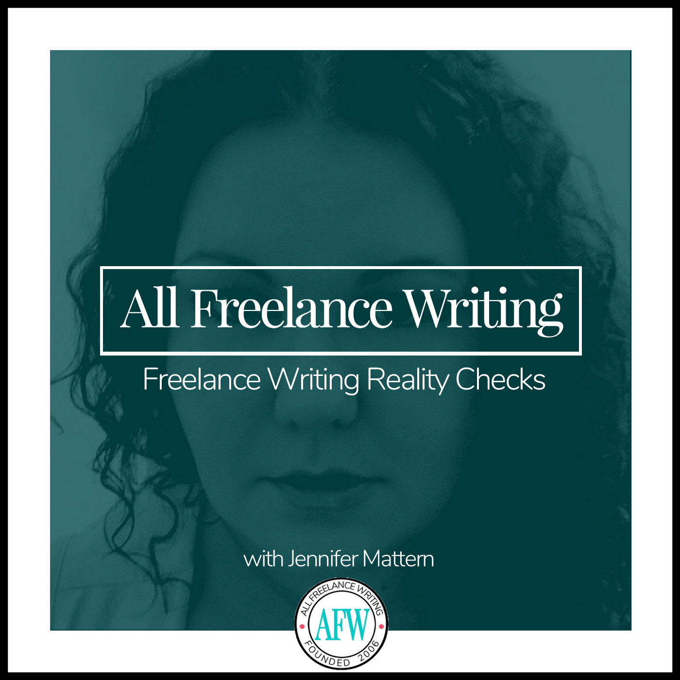 All Freelance Writing Podcast with Jennifer Mattern