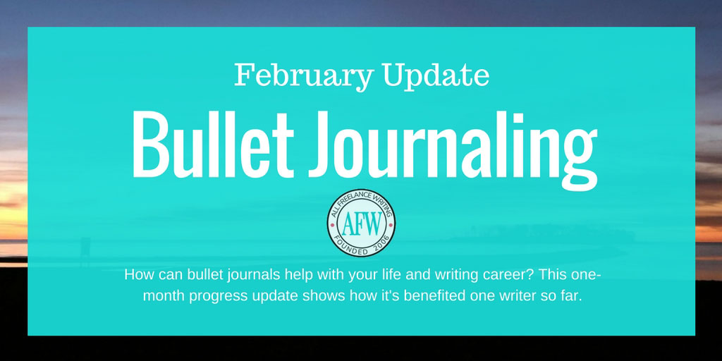 February Update - Bullet Journaling - All Freelance Writing