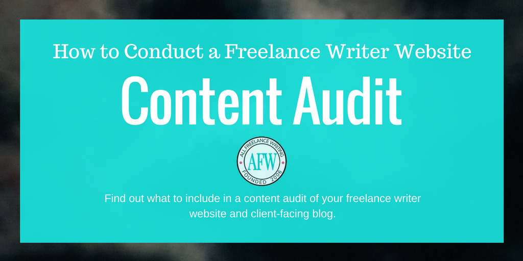 How to Conduct a Freelance Writer Website Content Audit - All Freelance Writing