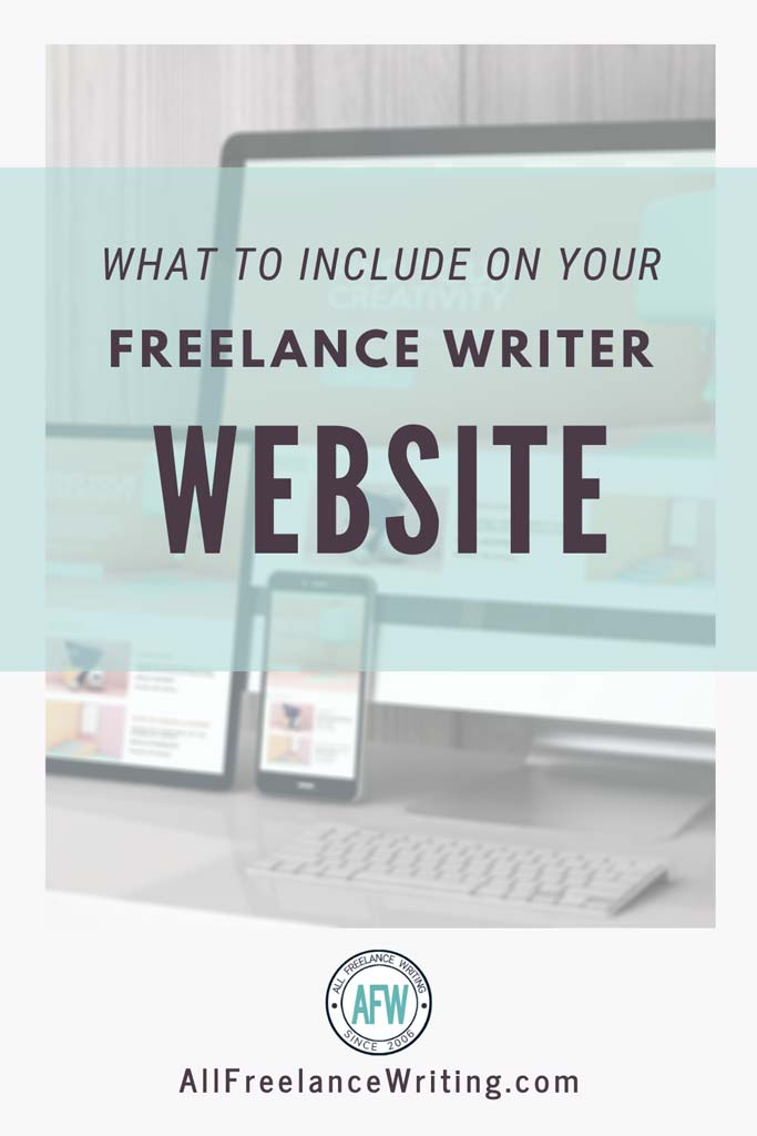 What to Include on Your Freelance Writer Website - All Freelance Writing
