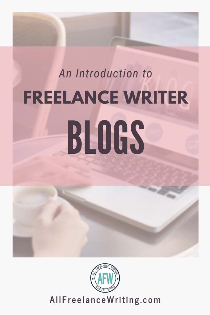 An Introduction to Freelance Writer Blogs - All Freelance Writing
