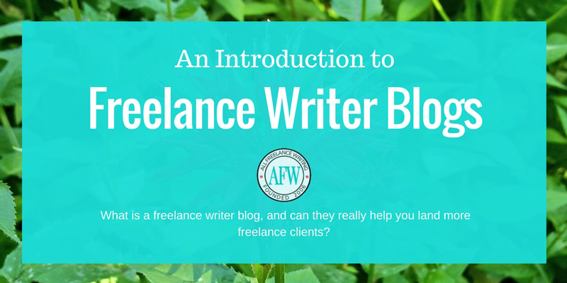 An introduction to freelance writer blogs -- All Freelance Writing
