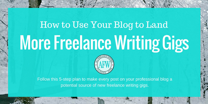 How to Use Your Blog to Land More Freelance Writing Gigs - All Freelance Writing