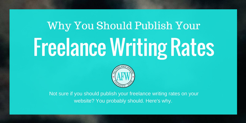 Why you should publish your freelance writing rates - All Freelance Writing