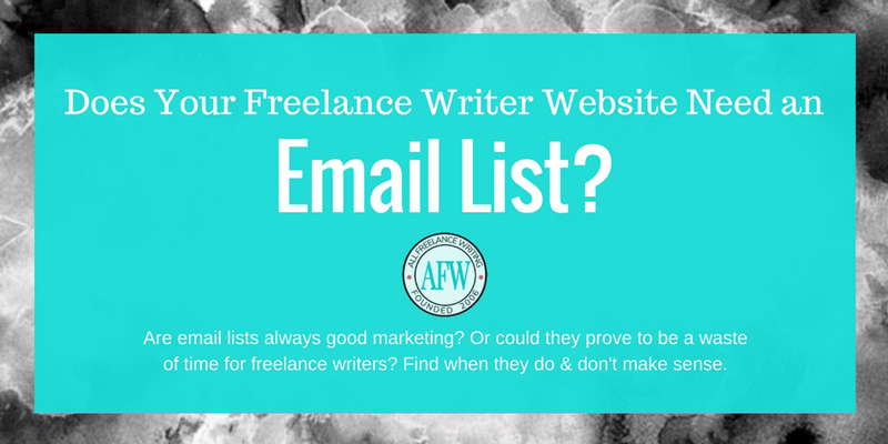 Does your freelance writer website need an email list? - All Freelance Writing