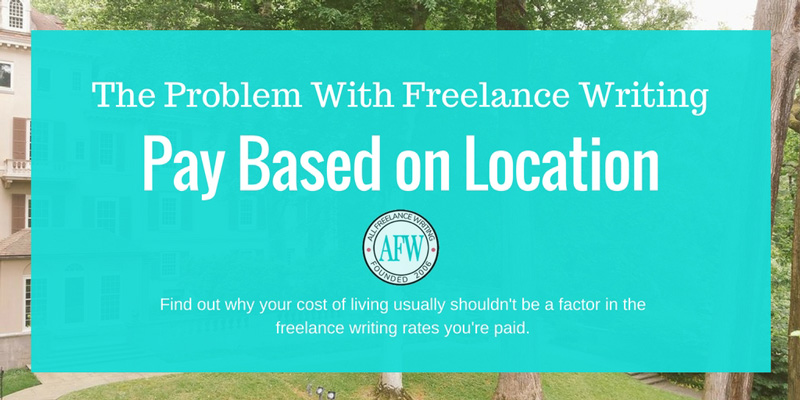The Problem with Freelance Writing Pay Based on Location - All Freelance Writing
