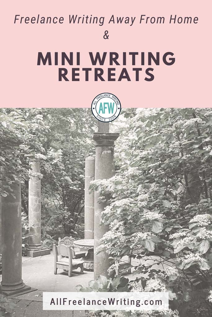 Freelance Writing Away From Home and Mini Writing Retreats - All Freelance Writing