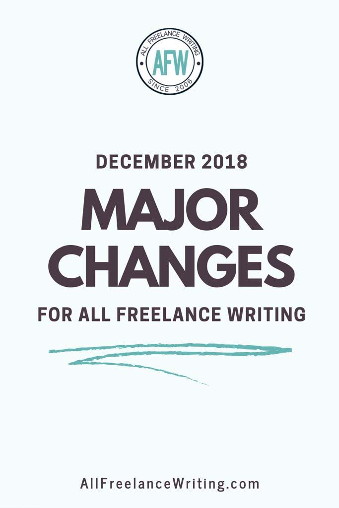 December 2018 Major Changes for All Freelance Writing - All Freelance Writing