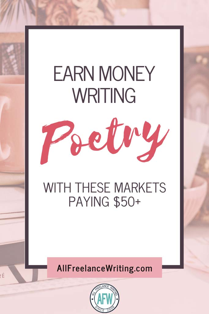 Earn Money Writing Poetry With These Markets Paying $50+ - All Freelance Writing