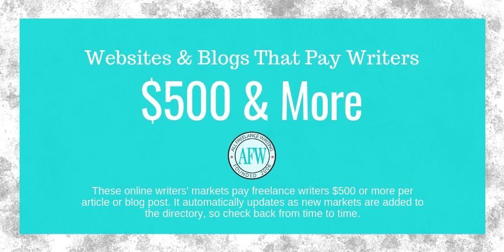 Websites and Blogs That Pay Writers $500 or More per Article