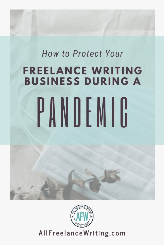 How to Protect Your Freelance Writing Business During a Pandemic - All Freelance Writing