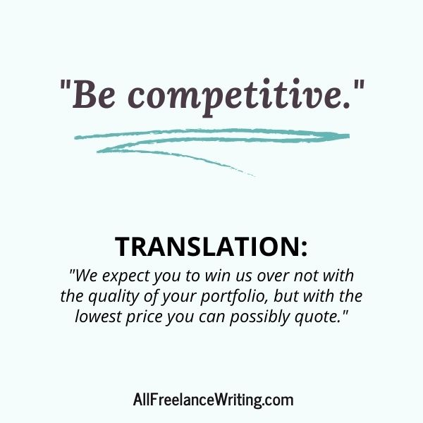 Freelance Writing Job Ad Translations - Be competitive - Translation - We expect you to win us over not with the quality of your portfolio, but with the lowest price you can possibly quote - AllFreelanceWriting.com