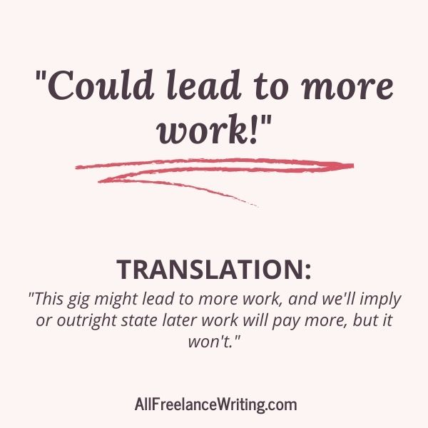 Freelance Writing Job Ad Translations - Could lead to more work - Translation - This gig might lead to more work, and we'll imply or outright state later work will pay more, but it won't. - AllFreelanceWriting.com